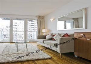 5 Steps when choosing hardwood flooring